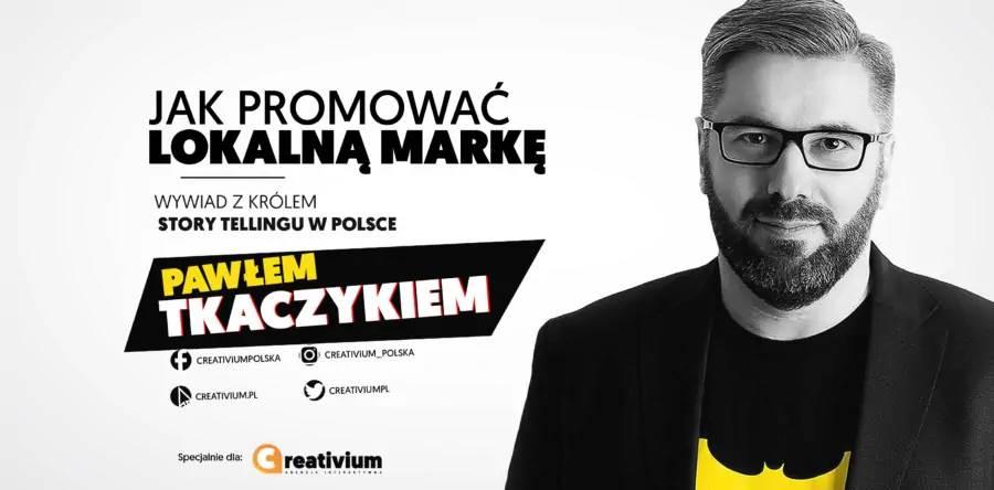 Paweł Tkaczyk - promowanie lokalnej marki